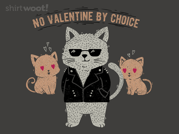 No Valentine By Choice T Shirt