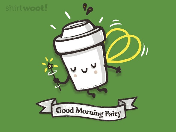 Good Morning Fairy T Shirt