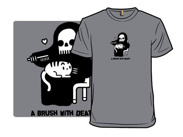 A Brush With Death T Shirt