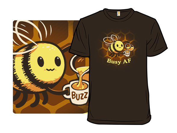 Busy Af T Shirt