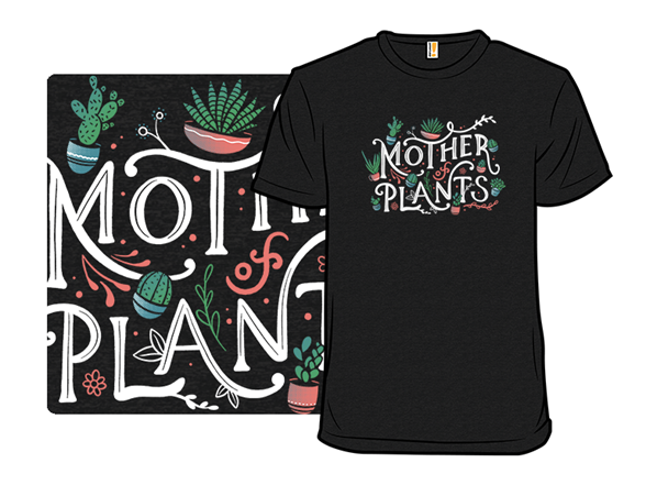 Mother Of Plants T Shirt
