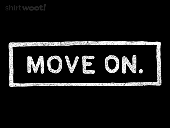 Move On T Shirt