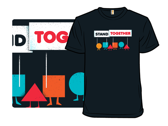 Stand Together T Shirt
