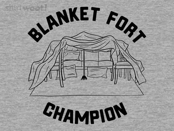 Blanket Fort Champion T Shirt
