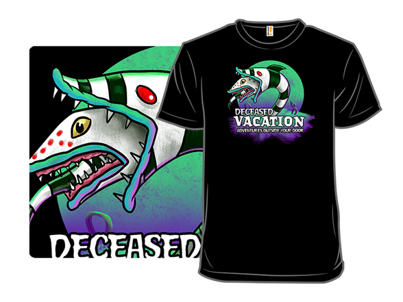 Deceased Vacation T Shirt
