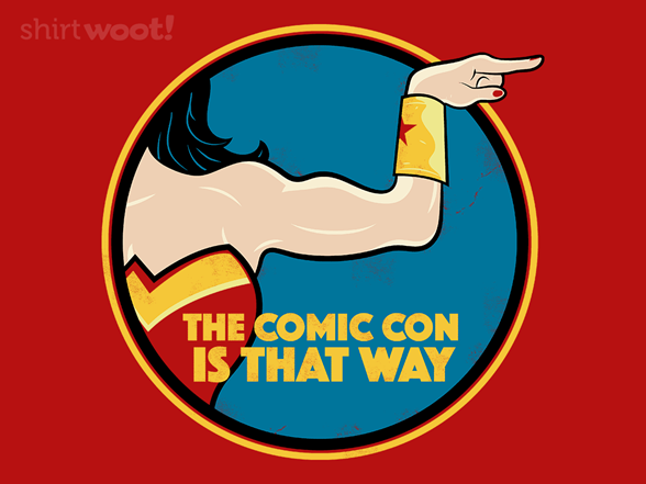 The Comic Con Is That Way T Shirt