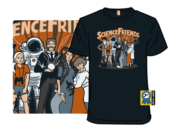 Science Friends T Shirt
