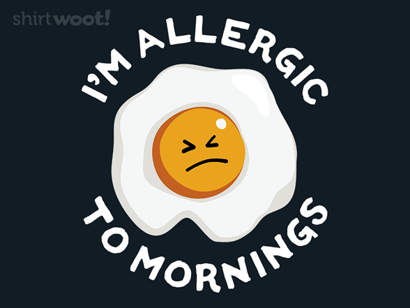 I'm Allergic To Mornings T Shirt