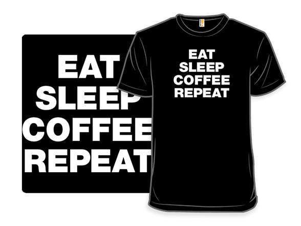 Eat Sleep Coffee T Shirt