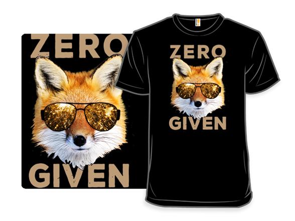 Zero Fox Given T Shirt