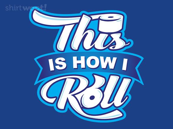 How I Tp Roll T Shirt