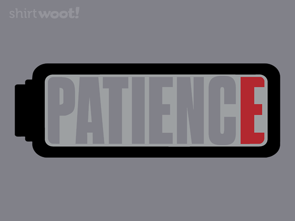 Patience Running Low T Shirt