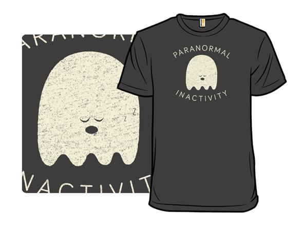 Paranormal Inactivity T Shirt
