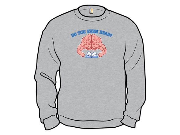 Do You Even Read, Bro? T Shirt