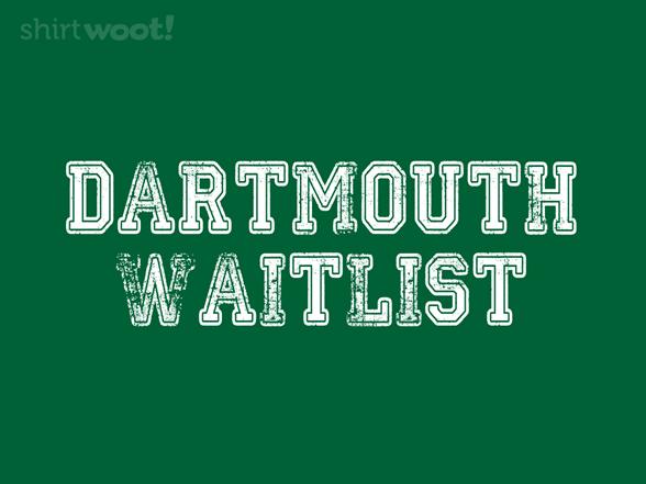 Dartmouth Waitlist T Shirt