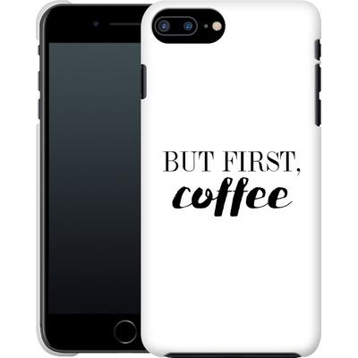 Apple iPhone 8 Plus Smartphone Huelle - But first, coffee! von Erik Scholz