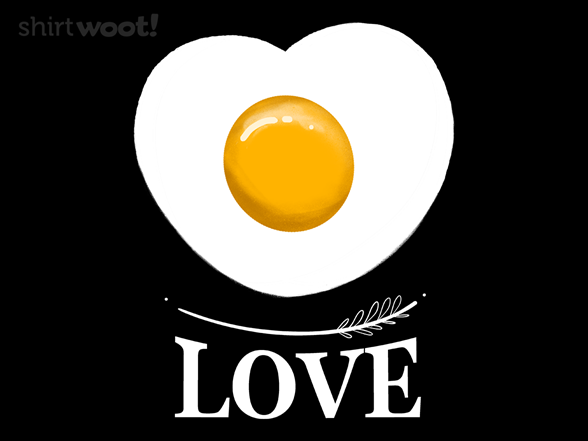 Eggs Are Love T Shirt