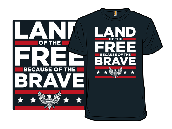 Because Of The Brave T Shirt