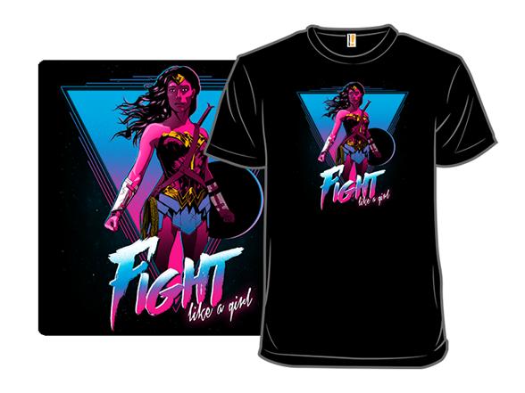 Fight Like An 80s Girl T Shirt