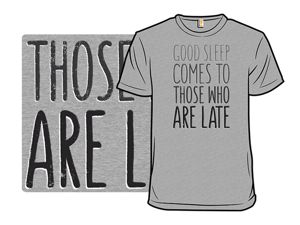 Sleep Well T Shirt