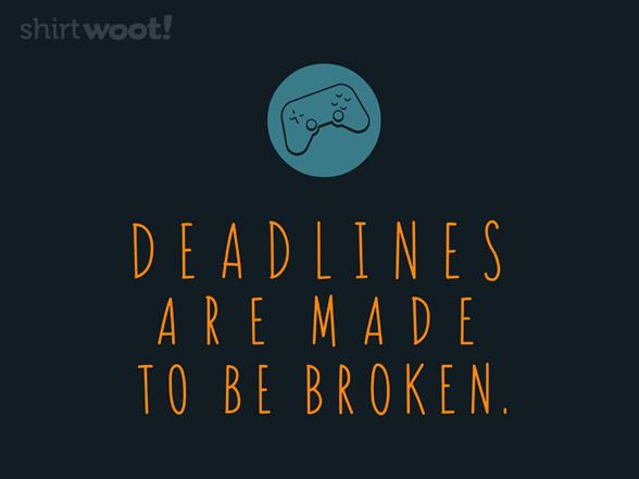 Deadlines T Shirt