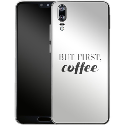 Huawei P20 Silikon Handyhuelle - But first, coffee! von Erik Scholz