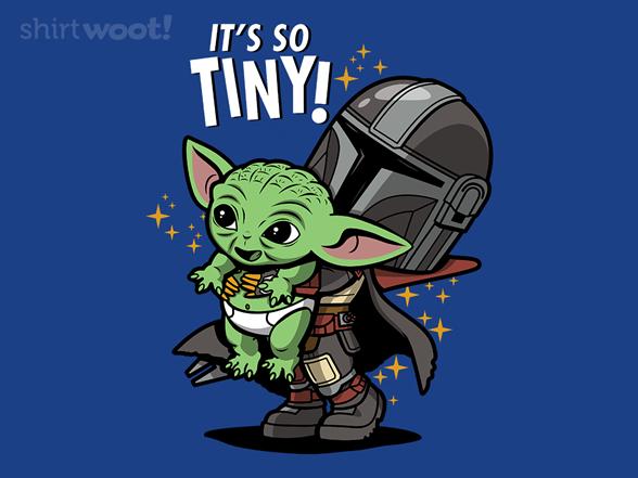 It's So Tiny! T Shirt