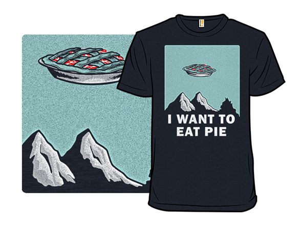 I Want To Eat Pie T Shirt