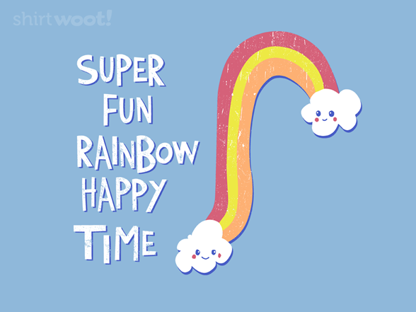 Super Fun Happy Rainbow Time T Shirt