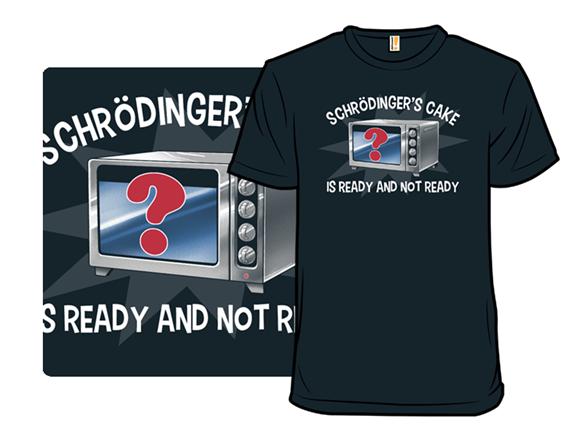 Schrodinger's Cake T Shirt