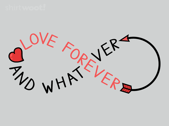 Forever And Whatever T Shirt