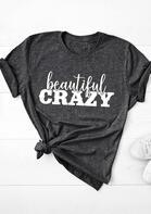 Beautiful Crazy O-Neck T-Shirt Tee - Gray