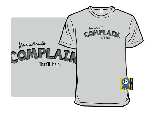 Complain T Shirt