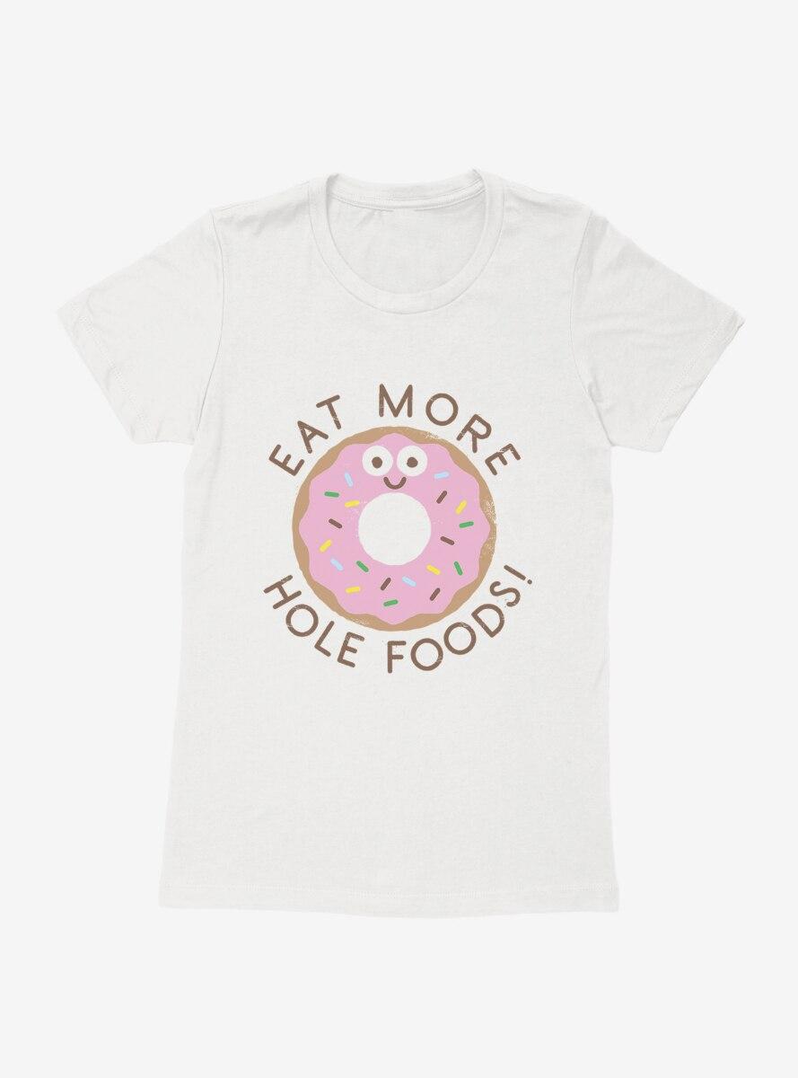 David Olenick Eat Hole Foods Womens T-Shirt