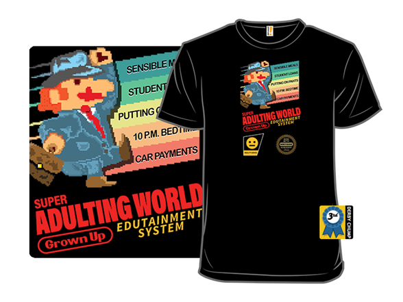 Super Adulting World T Shirt