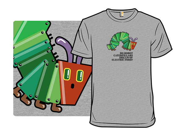 The Very Robot Caterpillar T Shirt