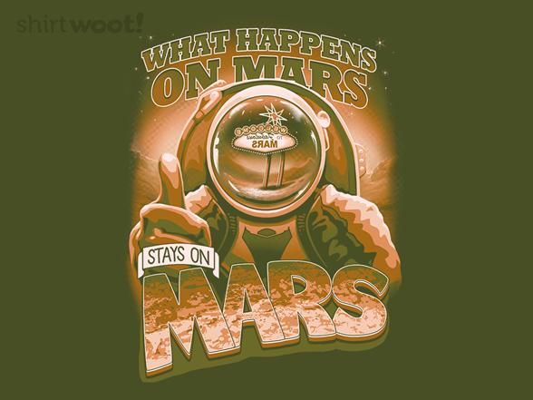 What Happens On Mars T Shirt