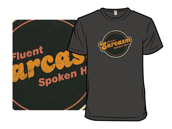 Fluent Sarcasm T Shirt