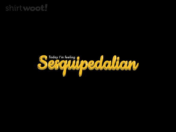 Sesquipedalian T Shirt