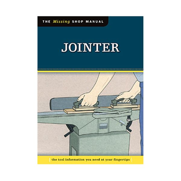 The Missing Shop Manual Jointer