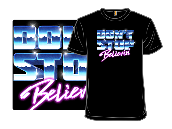 Don't Stop Believin' T Shirt