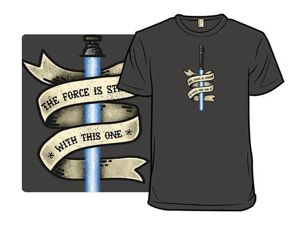 One With The Force T Shirt