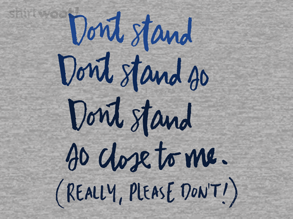Don't Stand So Close To Me T Shirt