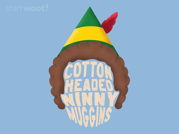 Ninny Muggins T Shirt
