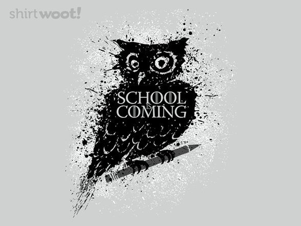 School Is Coming T Shirt