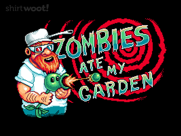 Zombies Ate My Garden T Shirt