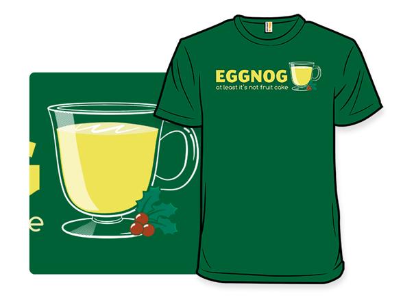 Eggnog! T Shirt