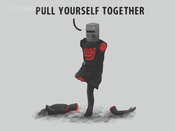 C'mon, Pull Yourself Together T Shirt