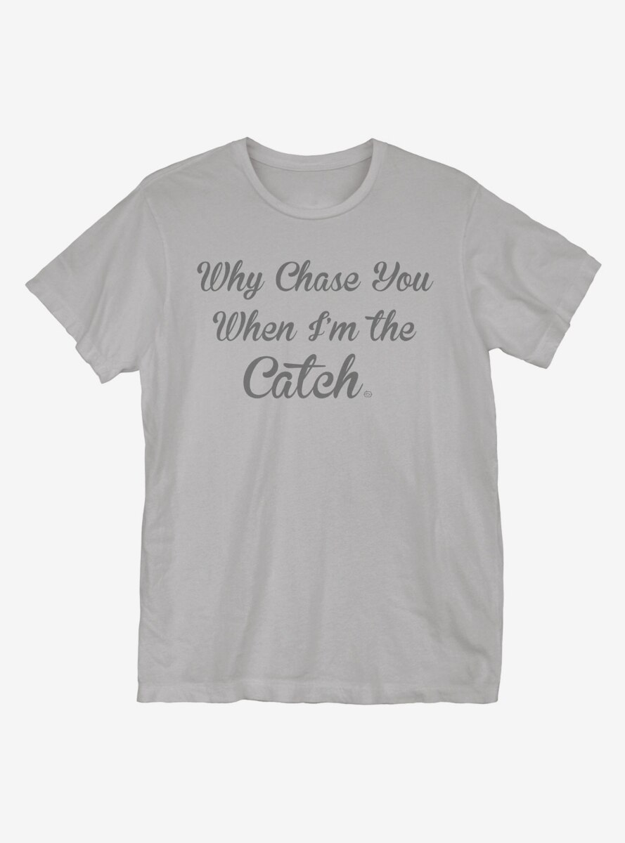 I'm The Catch T-Shirt
