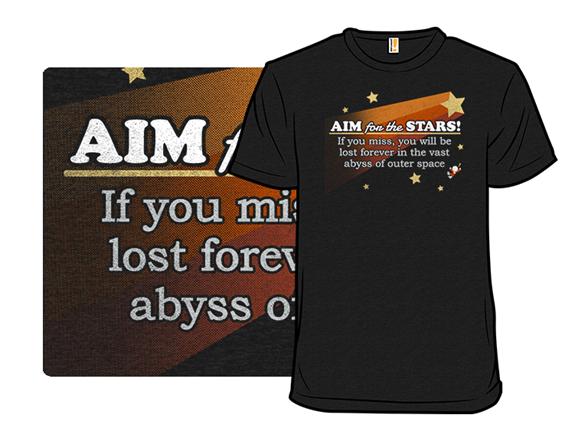Aim For The Stars Fail T Shirt